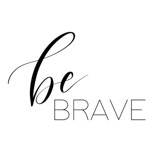 Be brave - Männer Premium T-Shirt