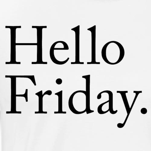 Hello Friday TGIF Thank God it's Friday - Männer Premium T-Shirt