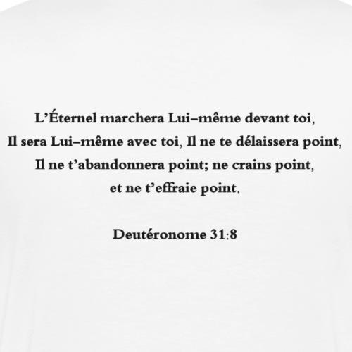 Deutéronome 31:8 - T-shirt Premium Homme