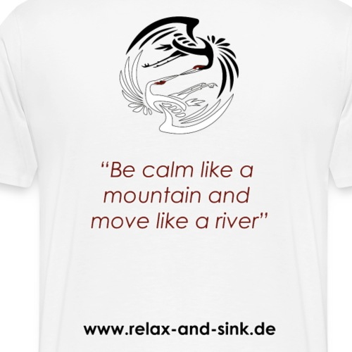 Be calm like a mountain... - Männer Premium T-Shirt