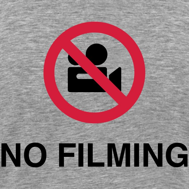 No filming