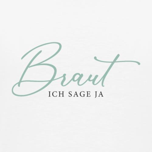 Braut - Ich sage ja - Men's Premium T-Shirt