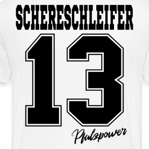 Schereschleifer 13 Pfälzer Männer Partner Geschenk - Männer Premium T-Shirt