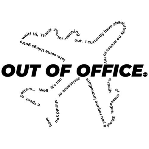 OUT OF OFFICE (WHITE)
