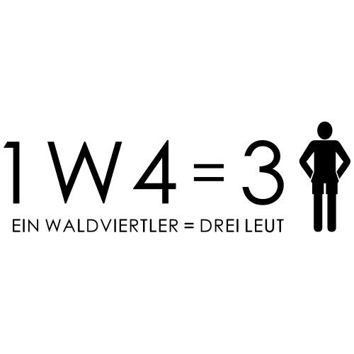 1W4 3L = Ein Waldviertler ist drei Leute - Männer Premium T-Shirt