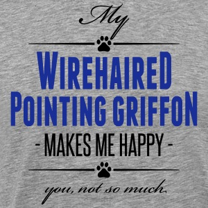 My Wirehaired Pointing Griffon makes me happy - Männer Premium T-Shirt