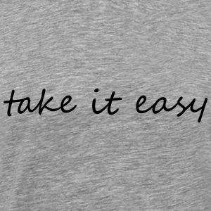 Take it easy - Maglietta Premium da uomo