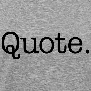Quote. - Premium T-skjorte for menn