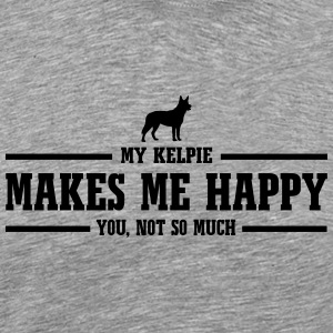 KELPIE makes me happy - Men's Premium T-Shirt
