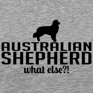 AUSTRALIAN SHEPHERD what else - Men's Premium T-Shirt