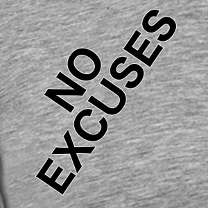 no_excuses - Männer Premium T-Shirt