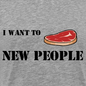 Meat new people;) - Men's Premium T-Shirt