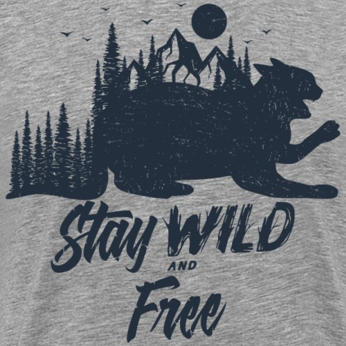 Stay Wild and Free Cat Katze - Männer Premium T-Shirt