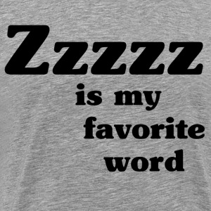 Zzzzz is my favorite word - Camiseta premium hombre