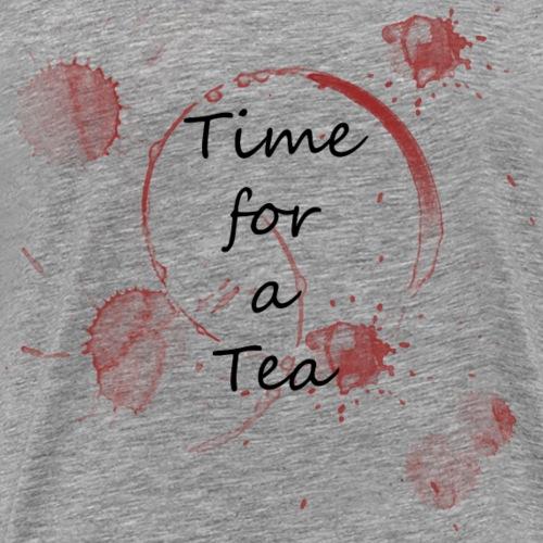 Time for a Tea,Tee Pause, Tee Junkie - Männer Premium T-Shirt