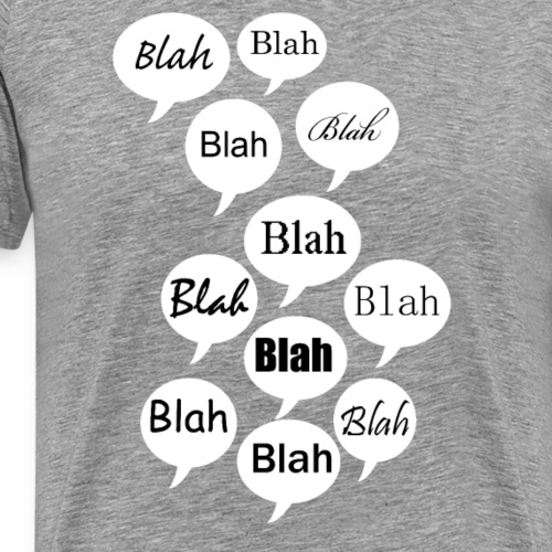 Blah - Männer Premium T-Shirt