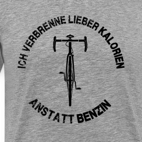 Kalorien anstatt Benzin! Rennrad Vorderansicht - Männer Premium T-Shirt