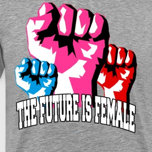 The Future is Female! Strong Women Unite - Men's Premium T-Shirt