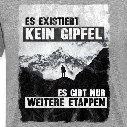 Kein Gipfel - Bergsteigen und Klettershirt - Männer Premium T-Shirt