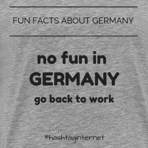 fun facts about Germany no fun in Germany go back - Männer Premium T-Shirt