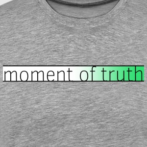 moment of truth - Men's Premium T-Shirt