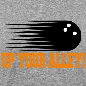 Funny Bowling UP YOUR ALLEY! - Men's Premium T-Shirt