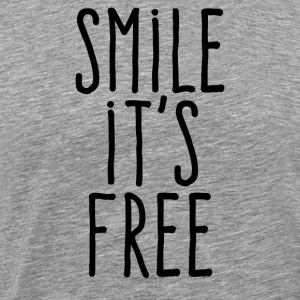 Smile it's free - T-shirt Premium Homme