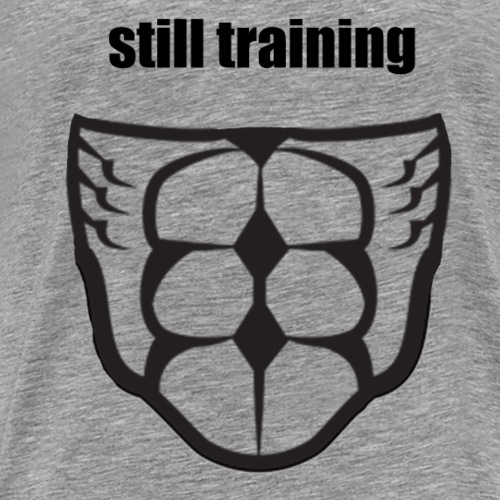 Still training - Männer Premium T-Shirt