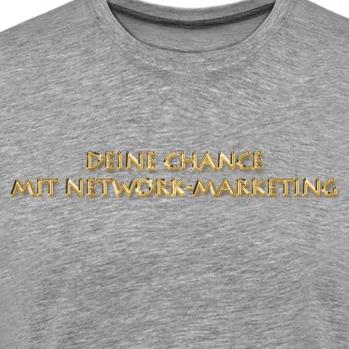 Deine Chance mit Network-Marketing - Männer Premium T-Shirt
