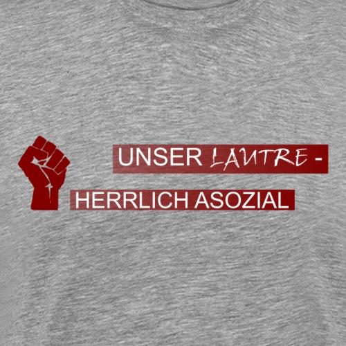 Unser Lautern - Herrlich asozial - Männer Premium T-Shirt