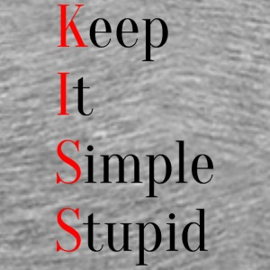 KISS - Keep It Simple Stupid - Männer Premium T-Shirt
