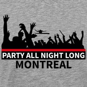 MONTREAL - Party All Night Long - Mannen Premium T-shirt