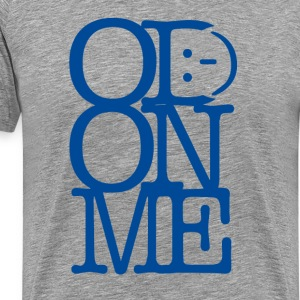 OD ON ME - Premium T-skjorte for menn