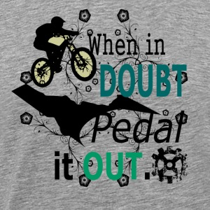 bij twijfel pedaal it out - MTB LOVE - Mannen Premium T-shirt