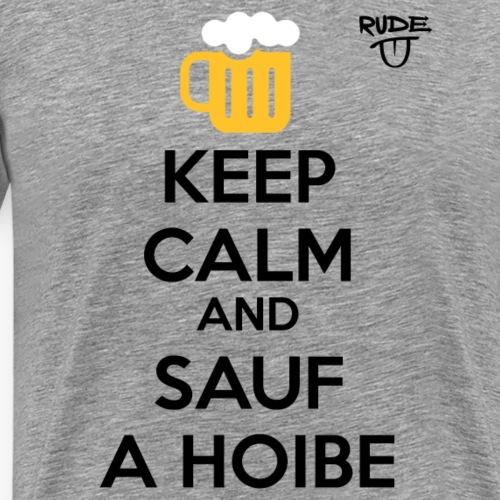 KeepCalmAndSaufAHoibe - Männer Premium T-Shirt