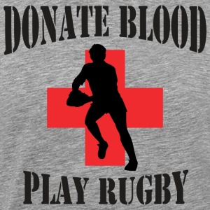 Rugby Donate Blood Play Rugby - Men's Premium T-Shirt