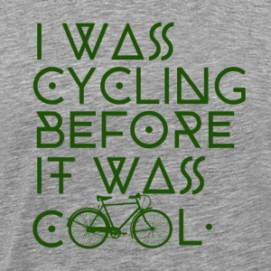 Cycling before it was cool - Men's Premium T-Shirt