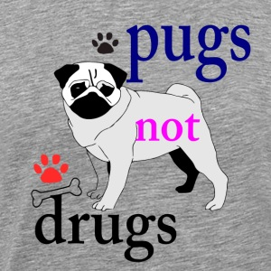 PUGS NOT DRUGS - Men's Premium T-Shirt