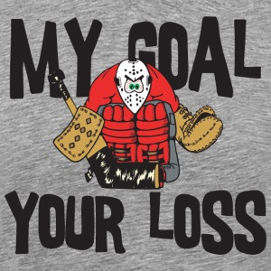 Hockey My Goal Your Loss - Men's Premium T-Shirt