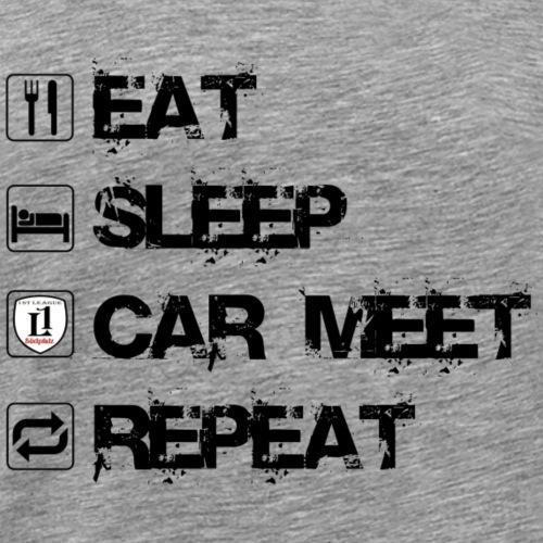 Eat - Slep - CAR MEET - Repeat - Männer Premium T-Shirt