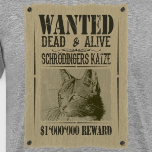 Le chat de Schrödinger - Wanted Dead and Alive - T-shirt Premium Homme