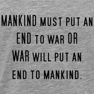L'humanité doit mettre fin à la guerre - Guerre contre la paix - T-shirt Premium Homme