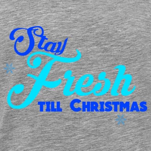 Stay Fresh till Christmas