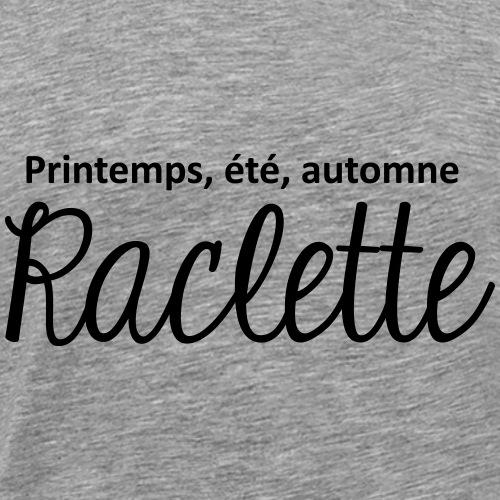Printemps été automne raclette - T-shirt Premium Homme