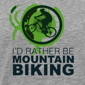 Id rather be mountain biking - MTB Love - Männer Premium T-Shirt