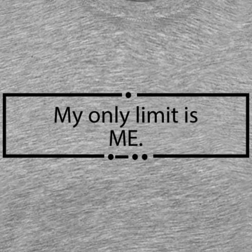 My only limit is ME. - Männer Premium T-Shirt