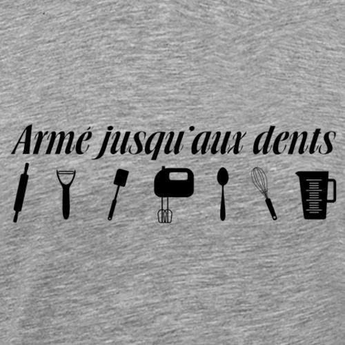 Armé jusqu aux dents - T-shirt Premium Homme