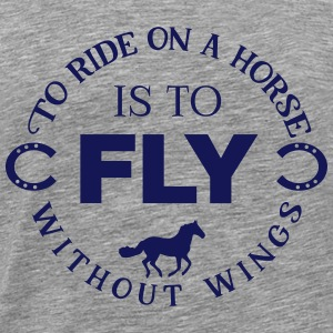 To ride on a horse is to fly - Mannen Premium T-shirt