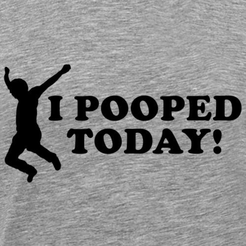 IPoopedToday - Camiseta premium hombre