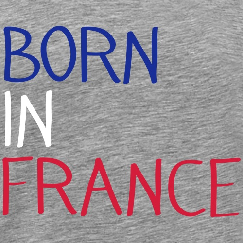 Born in France - T-shirt Premium Homme